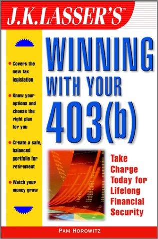 J.K. Lasser's Winning With Your 403(b): Horowitz, Pam