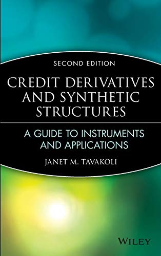 9780471412663: Credit Derivatives & Synthetic Structures: A Guide to Instruments and Applications (Wiley Series in Financial Engineering)