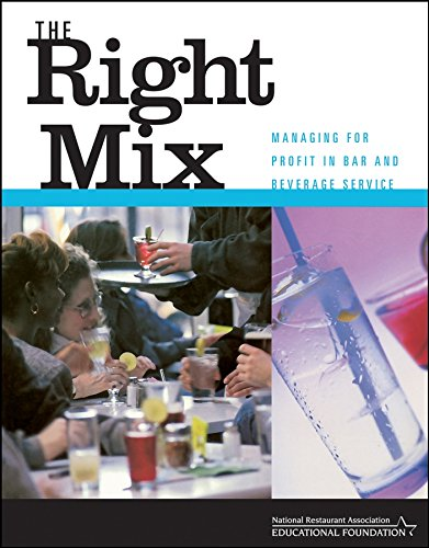 9780471413134: The Right Mix: Managing for Profit in Bar and Beverage Service