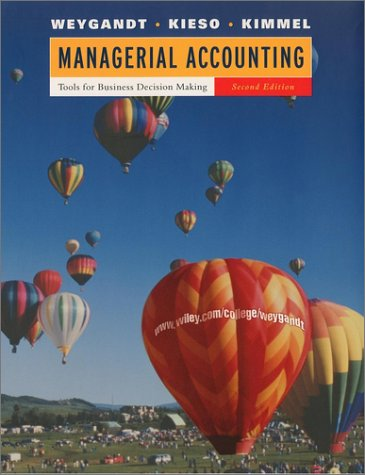 Managerial Accounting: Tools for Business Decision Making,: Jerry J. Weygandt,