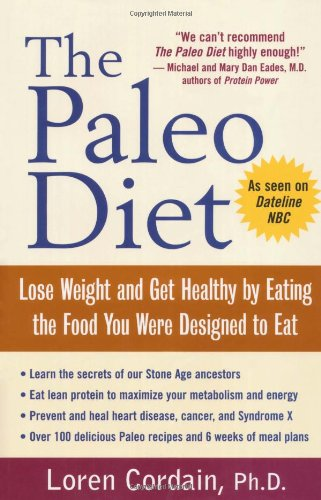 9780471413905: The Paleo Diet: Lose Weight and Get Healthy by Eating the Food You Were Designed to Eat