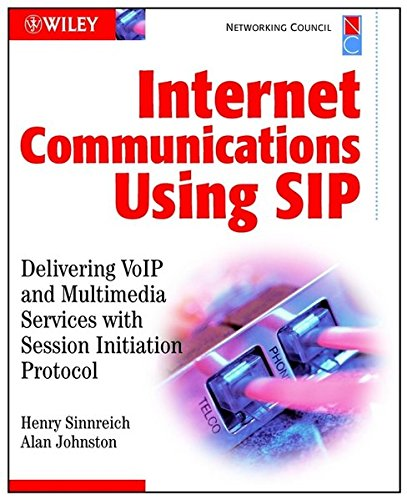 9780471413998: Internet Communications Using Sip: Delivering Volp and Multimedia Services with Session Initiation Protocol: Delivering VOIP and Multimedia Services ... Protocol (Networking Council Series)