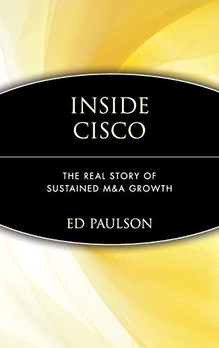 9780471414254: Inside Cisco: The Real Story of Sustained M&A Growth