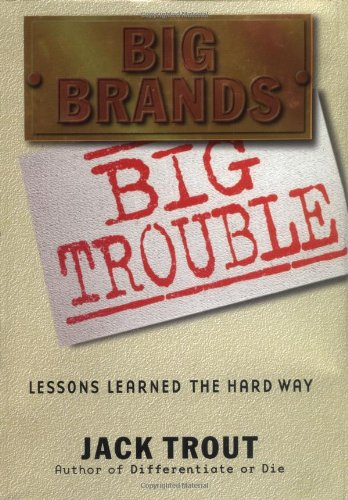 9780471414322: Big Brands Big Trouble: Lessons Learned the Hard Way