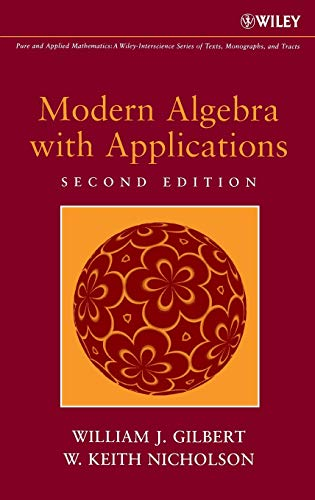9780471414513: Modern Algebra with Applications (Pure and Applied Mathematics: A Wiley Series of Texts, Monographs and Tracts)
