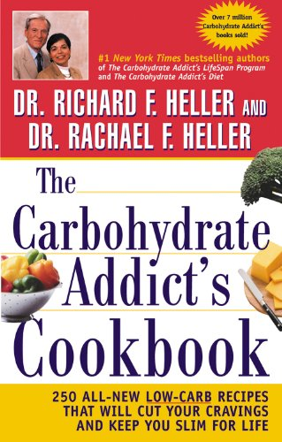 9780471414759: The Carbohydrate Addict's Cookbook: 250 All-New Low-Carb Recipes That Will Cut Your Cravings and Keep You Slim for Life