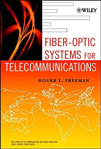 Fiber Optic Systems for Telecommunications: Roger L. Freeman