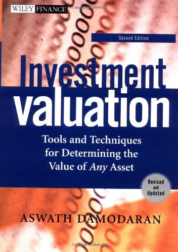 Investment Valuation: Tools and Techniques for Determining the Value of Any Asset, Second Edition (0471414883) by Aswath Damodaran
