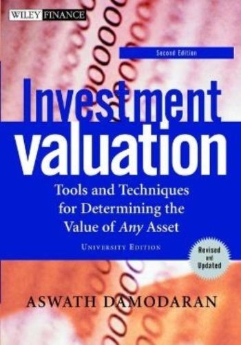 Investment Valuation: Tools and Techniques for Determining the Value of Any Asset {SECOND EDITION}