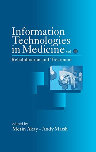 Information Technologies in Medicine, Volume 2, Rehabilitation: Metin Akay, Andy