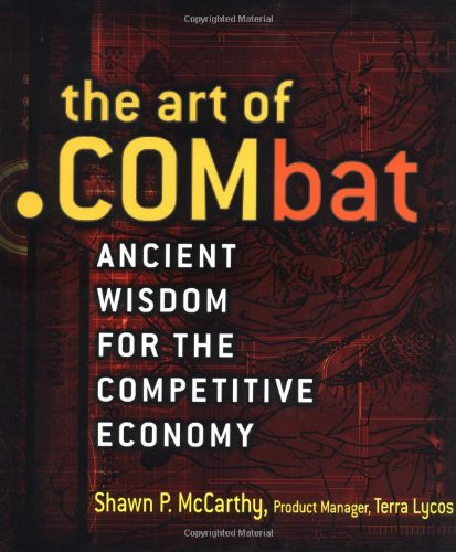 9780471415190: The Art of .COMbat: Ancient Wisdom for the Competitive Economy