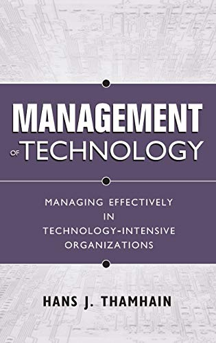 9780471415510: Management of Technology : Managing Effectively in Technology-Intensive Organizations