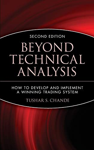 9780471415671: Beyond Technical Analysis: How to Develop and Implement a Winning Trading System, 2nd Edition