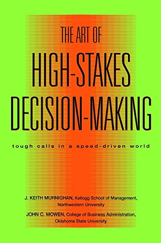 9780471415763: The Art of High Stakes Decision Making: Tough Calls in a Speed Driven World