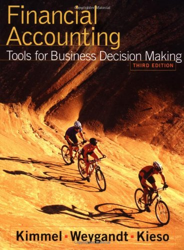 Financial Accounting: Tools for Business Decision Making,: Paul D. Kimmel,
