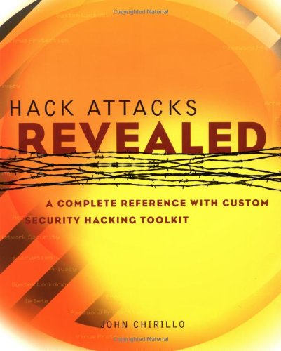9780471416241: Hack Attacks Revealed: A Complete Reference with Custom Security Hacking Toolkit