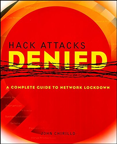 9780471416258: Hack Attacks Denied: Complete Guide to Network LockDown