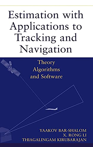 9780471416555: Estimation with Applications to Tracking and Navigation: Theory Algorithms and Software (A Wiley-Interscience publication)