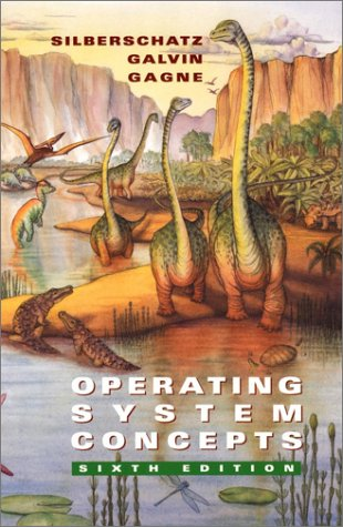Operating System Concepts, 6th Edition: Abraham Silberschatz, Peter