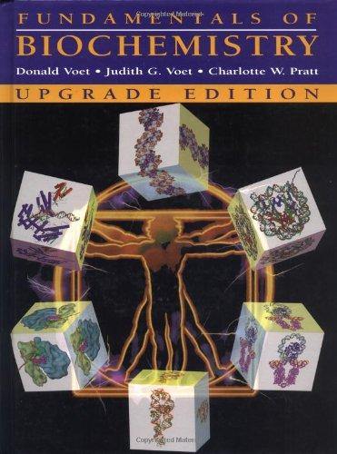 Fundamentals of Biochemistry: Donald Voet, Judith