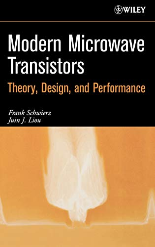Modern Microwave Transistors: Theory, Design, and Performance: Liou, Juin J.,