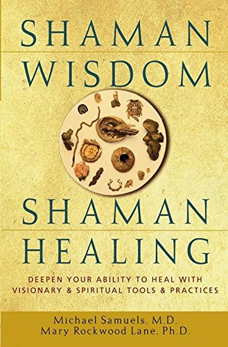 9780471418207: Shaman Wisdom, Shaman Healing: The Secrets of Deepening Your Ability to Heal With Visionary and Spiritual Tools and Practices