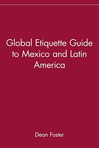 9780471418511: Global Etiquette Guide to Mexico and Latin America