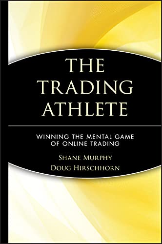 9780471418702: The Trading Athlete: Winning the Mental Game of Online Trading