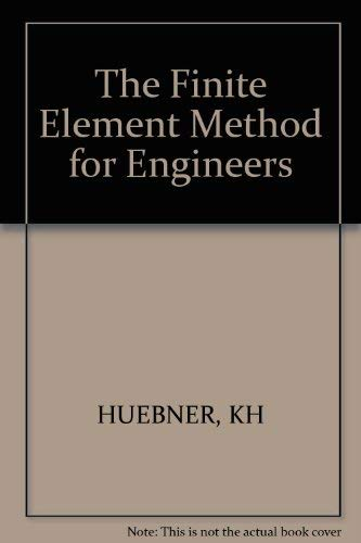 The finite element method for engineers: Huebner, Kenneth H