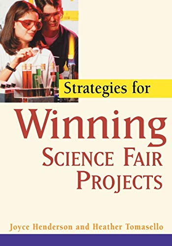 Strategies for Winning Science Fair Projects: Henderson, Joyce; Tomasello,