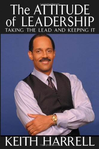 9780471420248: The Attitude of Leadership: Taking the Lead and Keeping It