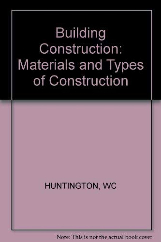 9780471422150: Building Construction: Materials and Types of Construction
