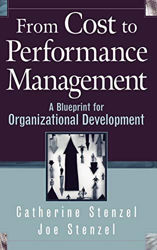 9780471423294: From Cost to Performance Management: A Blueprint for Organizational Development