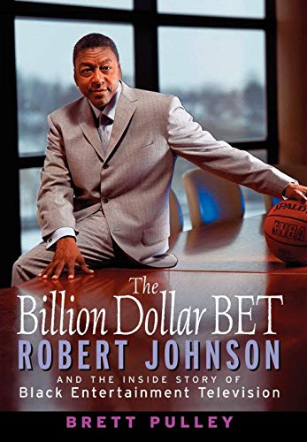 9780471423638: The Billion Dollar BET: Robert Johnson and the Inside Story of Black Entertainment Television