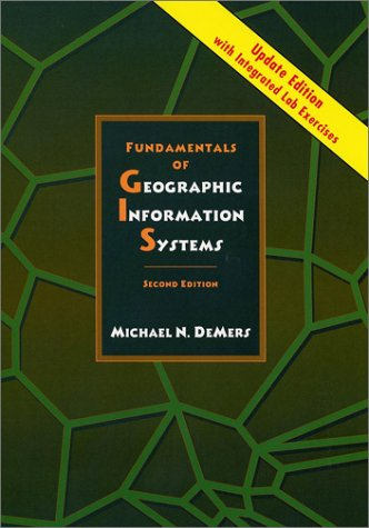 Fundamentals of Geographic Information Systems: DeMers, Michael N.