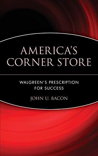 9780471426172: America's Corner Store: Walgreen's Prescription for Success