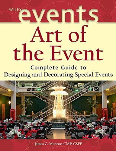 Art of the Event: Complete Guide to: Monroe, James C.
