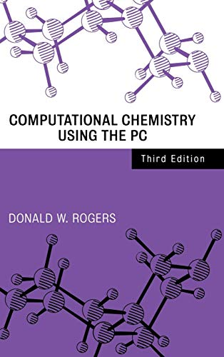 Computational Chemistry Using the PC: Donald W. Rogers