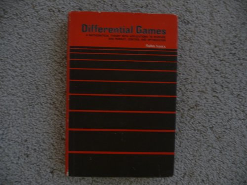 9780471428602: Differential Games: A Mathematical Theory With Applications To Warfare and Pursuit, Control and Optimization
