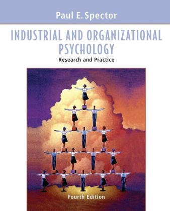 9780471428848: Industrial & Organizational Psychology - Research & Practice (4th, 06) by Spector, Paul E [Hardcover (2005)]