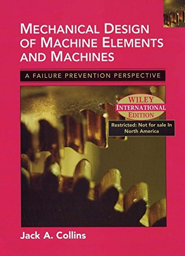 9780471428909: Mechanical Design of Machine Elements and Machines: A Failure Prevention Perspective (International Edition)