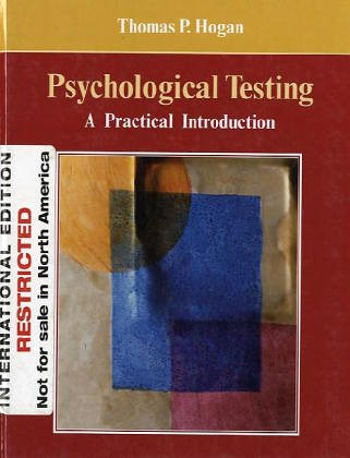 Psychological Testing: A Practical Introduction: Hogan, Thomas P.