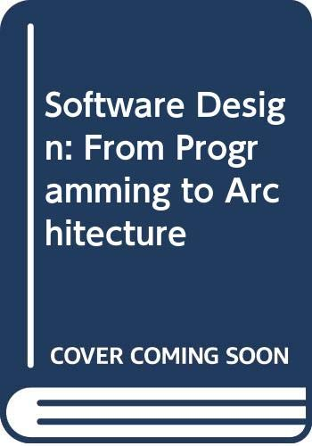 9780471429203: Software Design: From Programming to Architecture