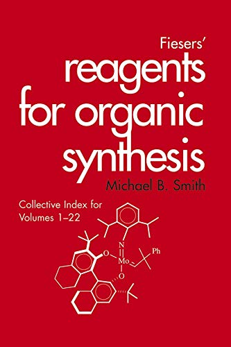 Fiesers Reagents for Organic Synthesis: Collective Index for Volumes 1-22 (Hardback): Michael B. ...