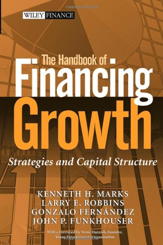 The Handbook of Financing Growth: Strategies and: Marks, Kenneth H.;