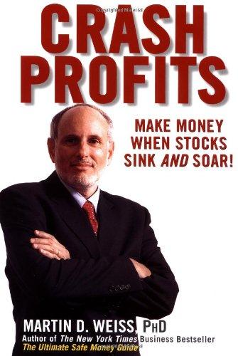 Crash Profits: Make Money When Stocks Sink: Weiss, Martin D.