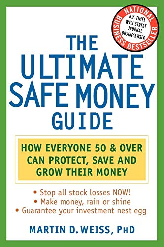 9780471430476: The Ultimate Safe Money Guide: How Everyone 50 and Over Can Protect, Save, and Grow Their Money