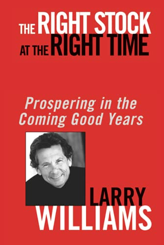 9780471430513: The Right Stock at the Right Time: Prospering in the Coming Good Years (Finance & Investments)