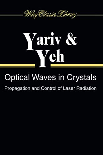 9780471430810: Optical Waves in Crystals: Propagation and Control of Laser Radiation (Wiley Series in Pure and Applied Optics)