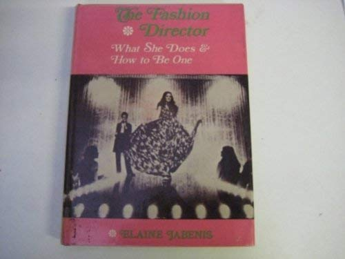 9780471431251: Fashion Director: What She Does and How to be One